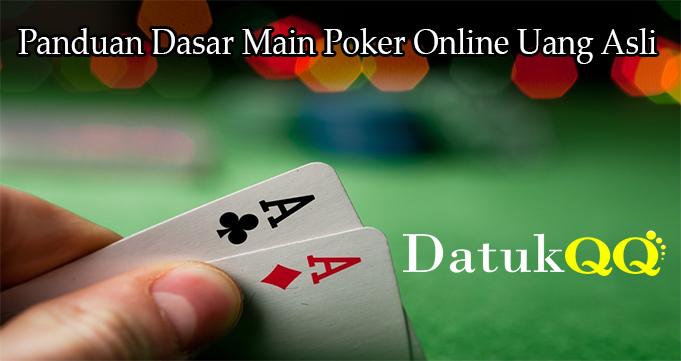 Panduan Dasar Main Poker Online Uang Asli