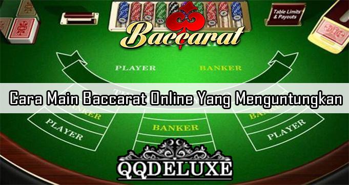 Cara Main Baccarat Online Yang Menguntungkan