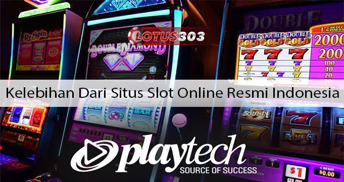 Kelebihan Dari Situs Slot Online Resmi Indonesia